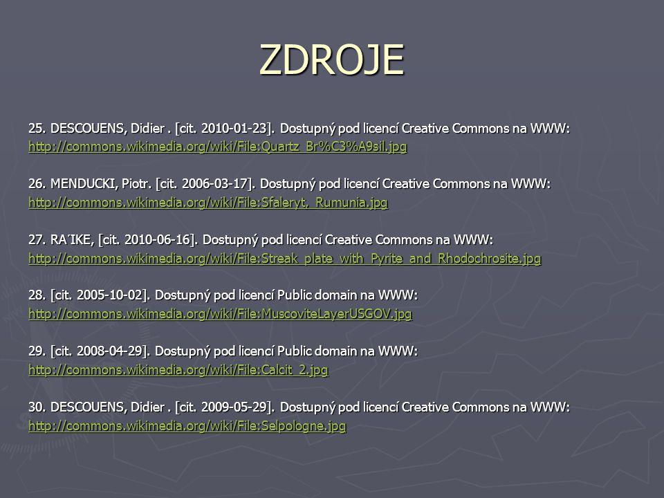 ZDROJE 25. DESCOUENS, Didier . [cit. 2010-01-23]. Dostupný pod licencí Creative Commons na WWW:
